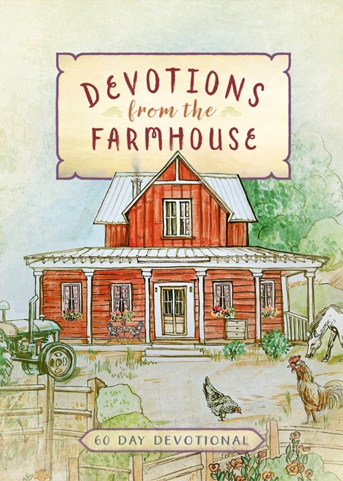 Devotions from the Farmhouse: A 60-Day Devotional (Hard Cover)