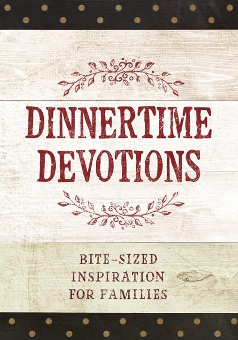 Dinnertime Devotions: Bite-Sized Inspiration for Families (Hard Cover)