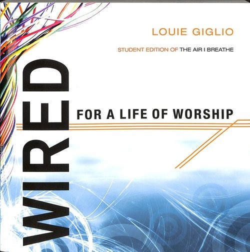 Wired For A Life Of Worship (Student Edition) (Paperback)