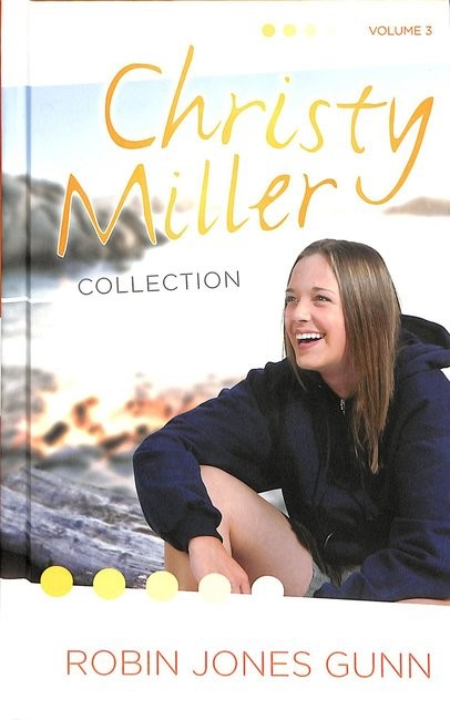 Christy Miller Collection Volume 3 (Hard Cover)