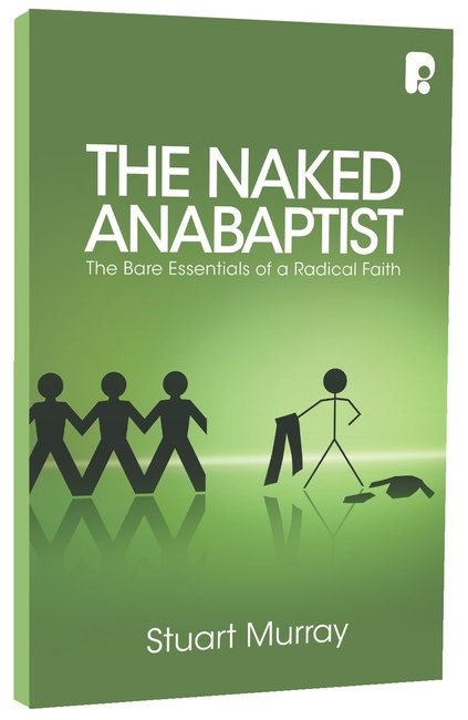 The Naked Anabaptist (Paperback)