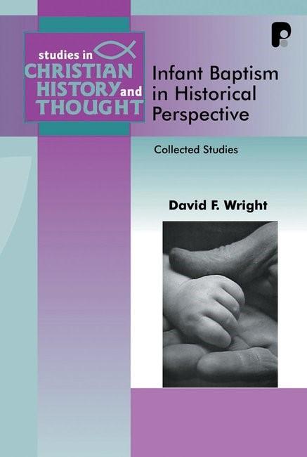 Infant Baptism in Historical Perspective (Paperback)