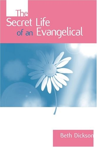 The Secret Life Of An Evangelical (Paperback)