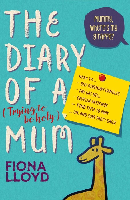 The Diary Of A (Trying To Be Holy) Mum (Paperback)