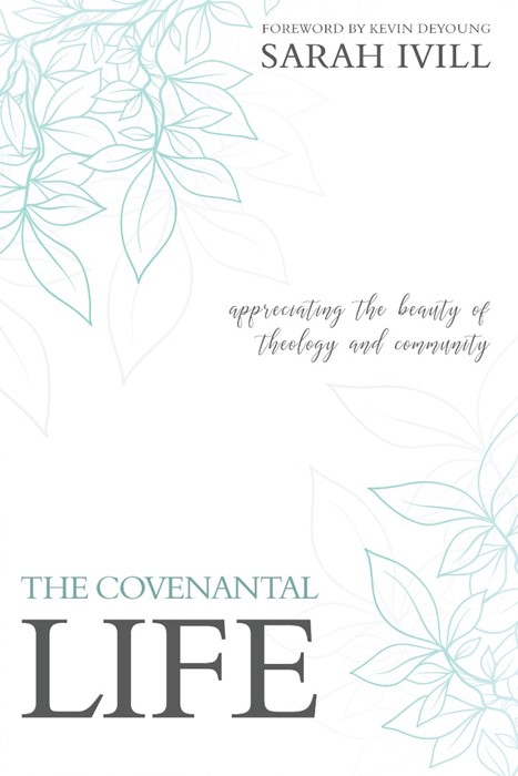 The Covenantal Life (Paperback)