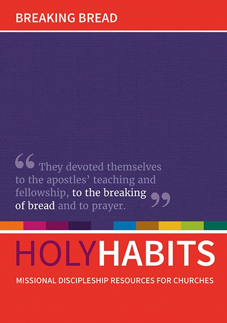 Holy Habits: Breaking Bread. (Paper Back)