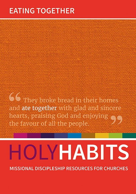 Holy Habits: Eating Together (Paper Back)