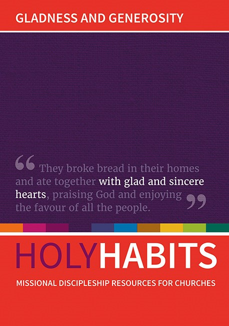 Holy Habits: Gladness And Generosity (Paper Back)