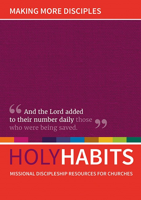 Holy Habits: Making More Disciples (Paper Back)