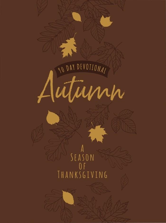 90-Day Devotional: Autumn - A Season of Thanksgiving