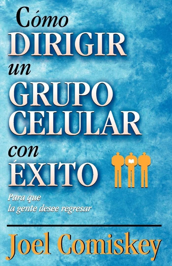 C Mo Dirigir Un Grupo Celular Con Xito
