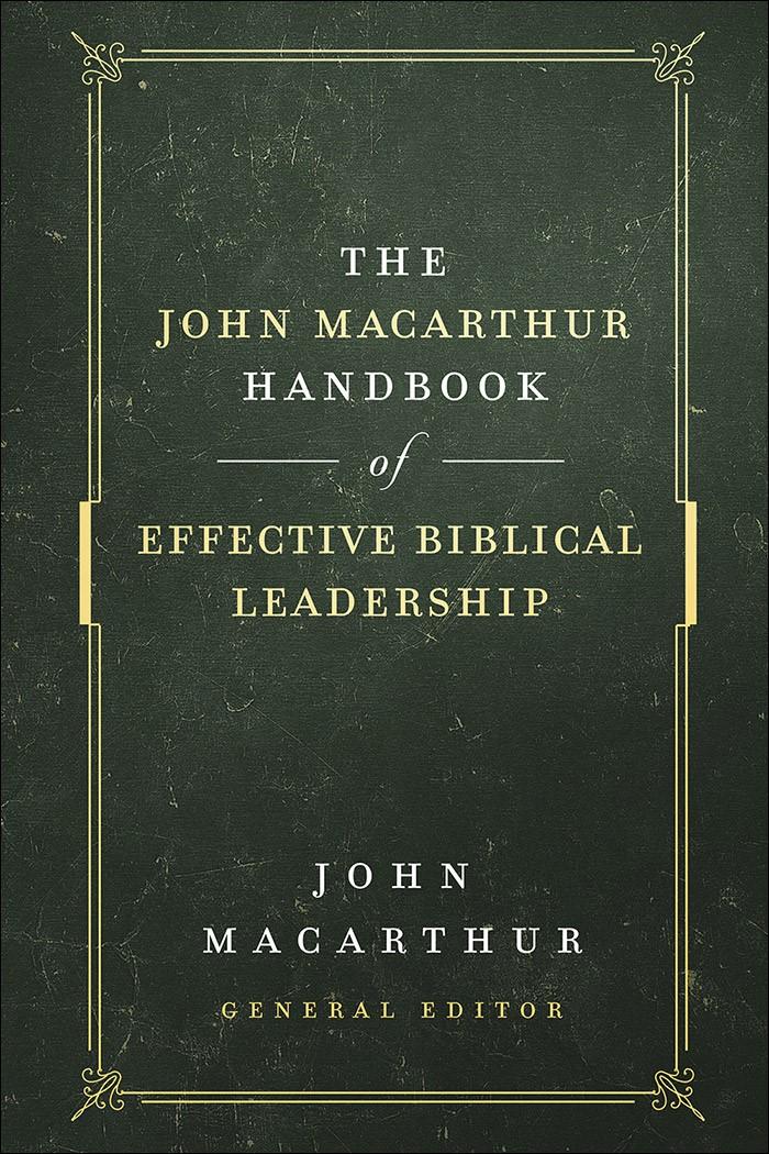 John MacArthur Handbook of Effective Biblical Leadership