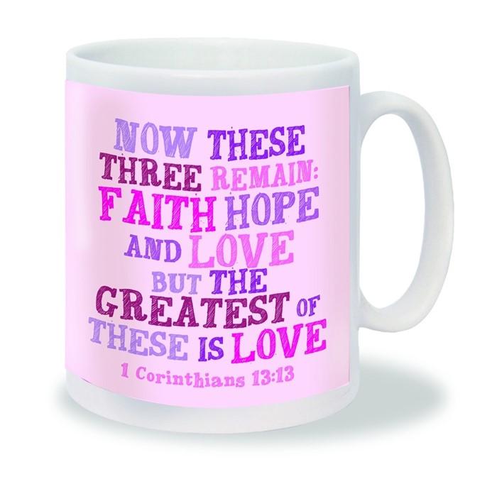 Faith Hope and Love Mug