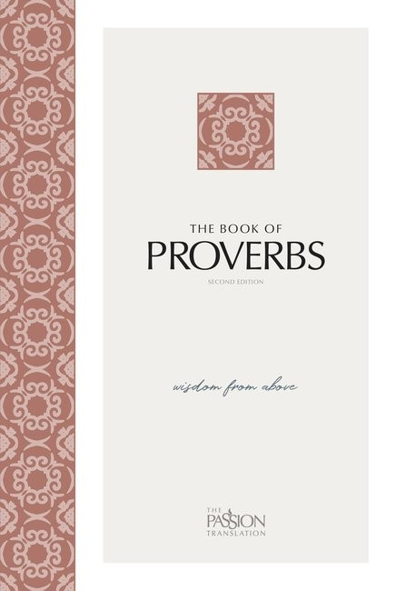 Passion Translation: Proverbs, 2nd Edition