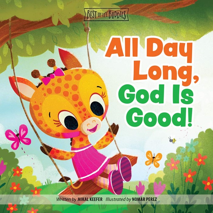 All Day Long, God Is Good!