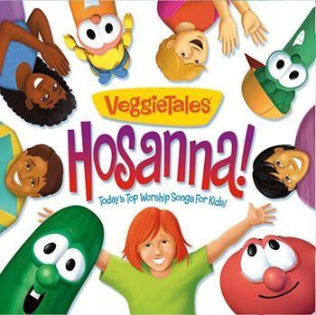 Veggietales Today's Top Worship Songs for Kids: Hosanna!