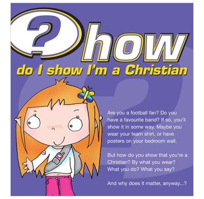 How Do I Show I'm a Christian?