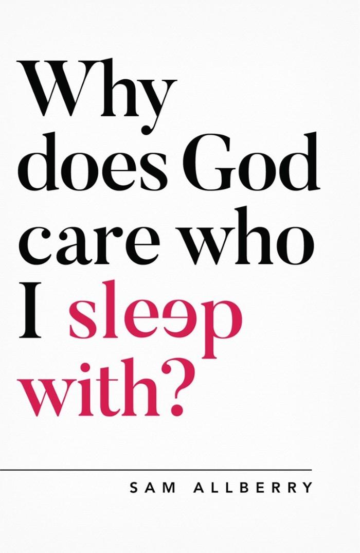 Why Does God Care Who I Sleep With?