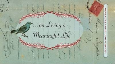 Messages from God's Heart... on Living a Meaningful Life