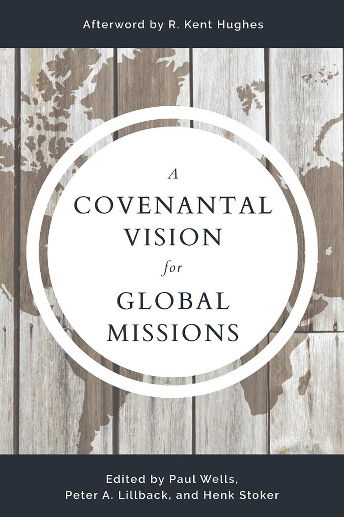 Covenantal Vision for Global Mission, A