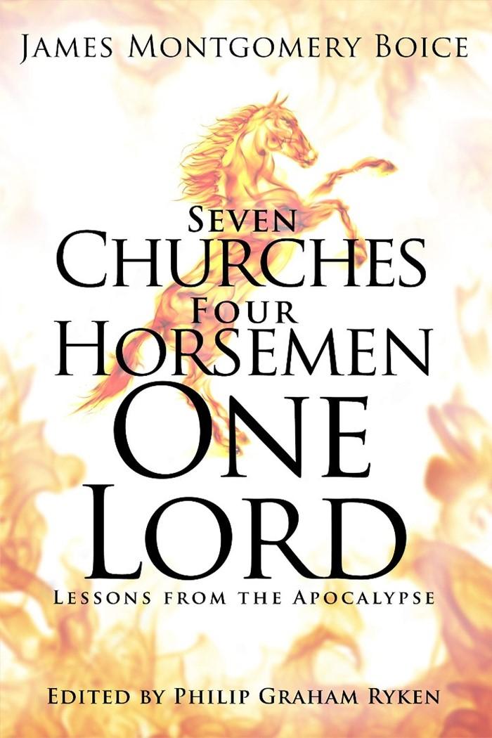 Seven Churches, Four Horsemen, One Lord