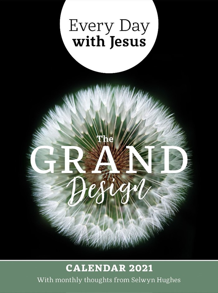Every Day With Jesus Calendar 2021: The Grand Design