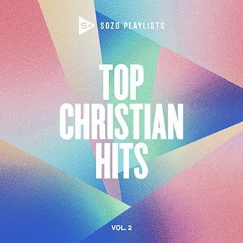 Sozo Playlists: Top Christian Hits Volume 2 CD