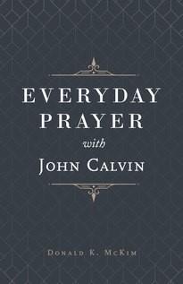 Everyday Prayer with John Calvin