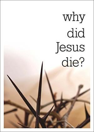 Why Did Jesus Die? Pack of 25