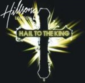 Hillsong London Hail to The King CD