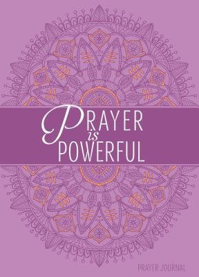 Prayer Is Powerful Journal