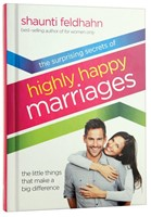 Surprising Secrets Of Highly Happy Marriages (Hard Cover)