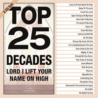 Top 25 Decades: Lord, I Lift Your Name On High CD