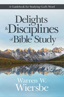 The Delights And Disciplines Of Bible Study