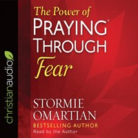The Power Of Praying Through Fear Audio Book