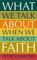 What We Talk About When We Talk About Faith (Hard Cover)