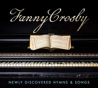 Fanny Crosby: Newly Discovered Hymns And Songs CD (CD- Audio)