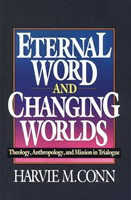 Eternal Word and Changing Worlds (Paperback)