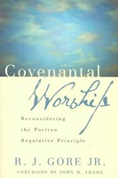 Covenantal Worship (Paper Back)