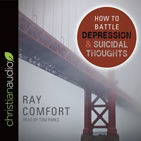 How To Battle Depression And Suicidal Thoughts Audio Book