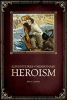 Adventures Of Missionary Heroism (Paperback)