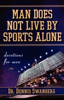 Man Does Not Live by Sports Alone (Paperback)