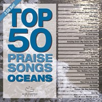Top 50 Praise Songs - Oceans CD