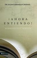 Ahora Entiendo! Hermeneutica Biblica (Paperback)