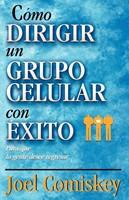 C Mo Dirigir Un Grupo Celular Con Xito (Paperback)