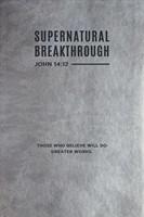 Supernatural Breakthrough Journal (Imitation Leather)