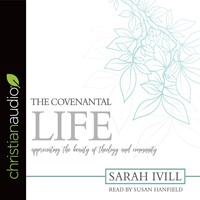 The Covenantal Life Audio Book
