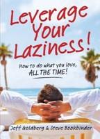 Leverage Your Laziness