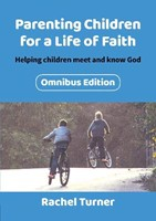 Parenting Children For A Life Of Faith Omnibus Edition