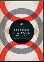 The Doctrines of Grace in John DVD
